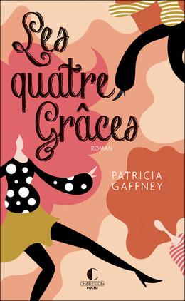 Les quatre Grâces - Patricia Gaffney - Éditions Charleston