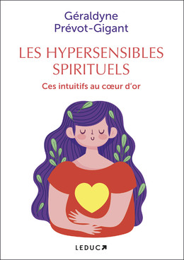 Les  hypersensibles spirituels - Géraldyne Prévot-Gigant - Éditions Leduc