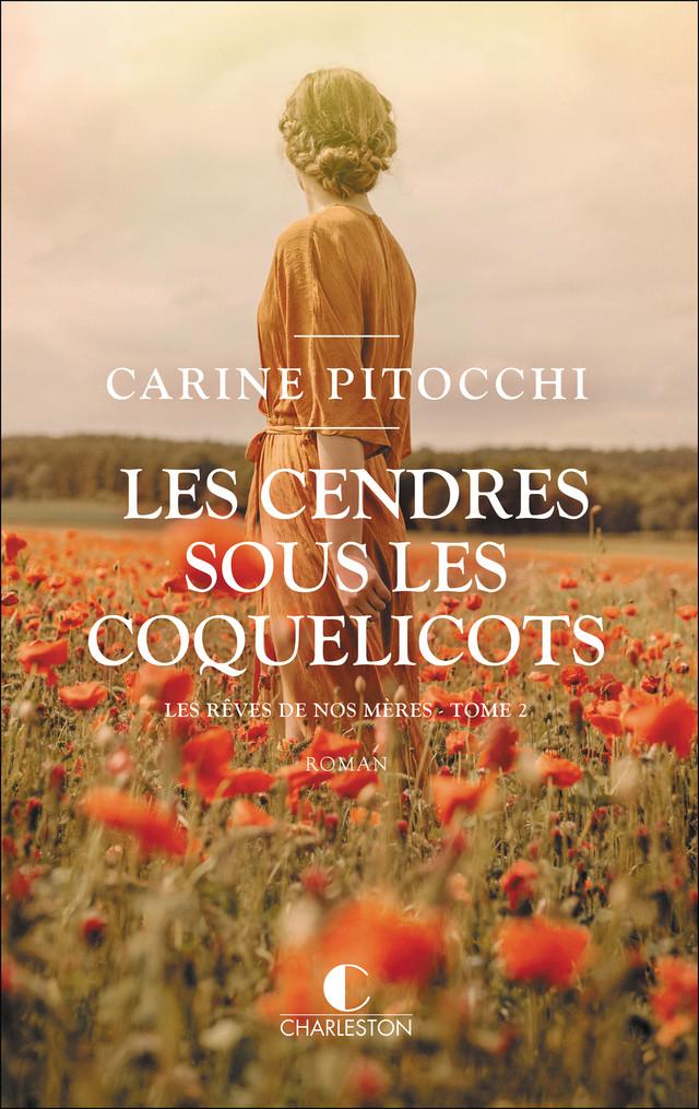 Les cendres sous les coquelicots - Carine Pitocchi - Éditions Charleston
