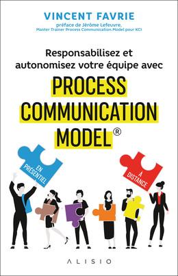 Travailler autrement avec la Process' Com® - Vincent Favrie - Éditions Alisio