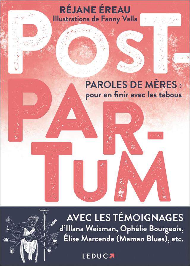 Post-Partum. Paroles de mères: pour en finir avec les tabous - Réjane Ereau - Éditions Leduc
