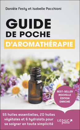Guide de poche d'aromathérapie -nouvelle édition 2021  - Danièle Festy, Isabelle Pacchioni - Éditions Leduc