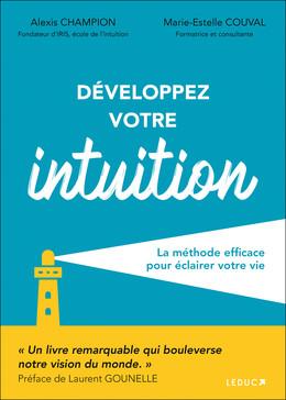 Développez votre intuition - Alexis Champion, Marie-Estelle Couval - Éditions Leduc