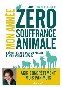 Mon année zéro souffrance animale - Yolaine de La Bigne - Éditions Leduc