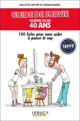 Guide de survie quand tu as 40 ans - Violette Joffre, Ronan Daniel - Éditions Leduc Humour