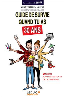 Guide de survie quand tu as 30 ans - Aude Tessere,  Nostro - Éditions Leduc Humour