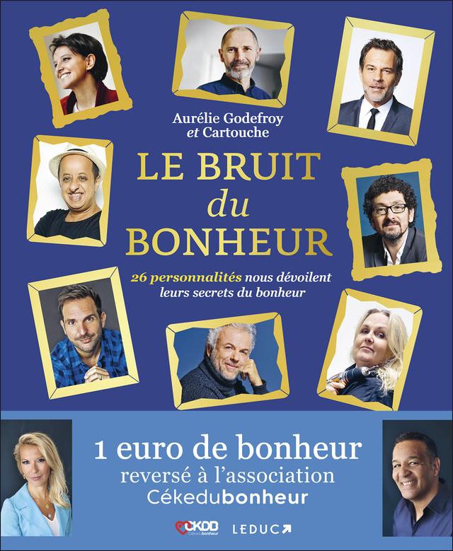 Le bruit du bonheur -  Cartouche, Aurélie Godefroy - Éditions Leduc