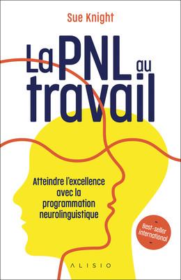 La PNL au travail - Sue Knight - Éditions Alisio