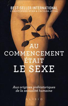 Au commencement était le sexe - Christopher Ryan, Cacilda Jetha - Éditions Alisio