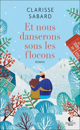 Et nous danserons sous les flocons - Clarisse Sabard - Éditions Charleston