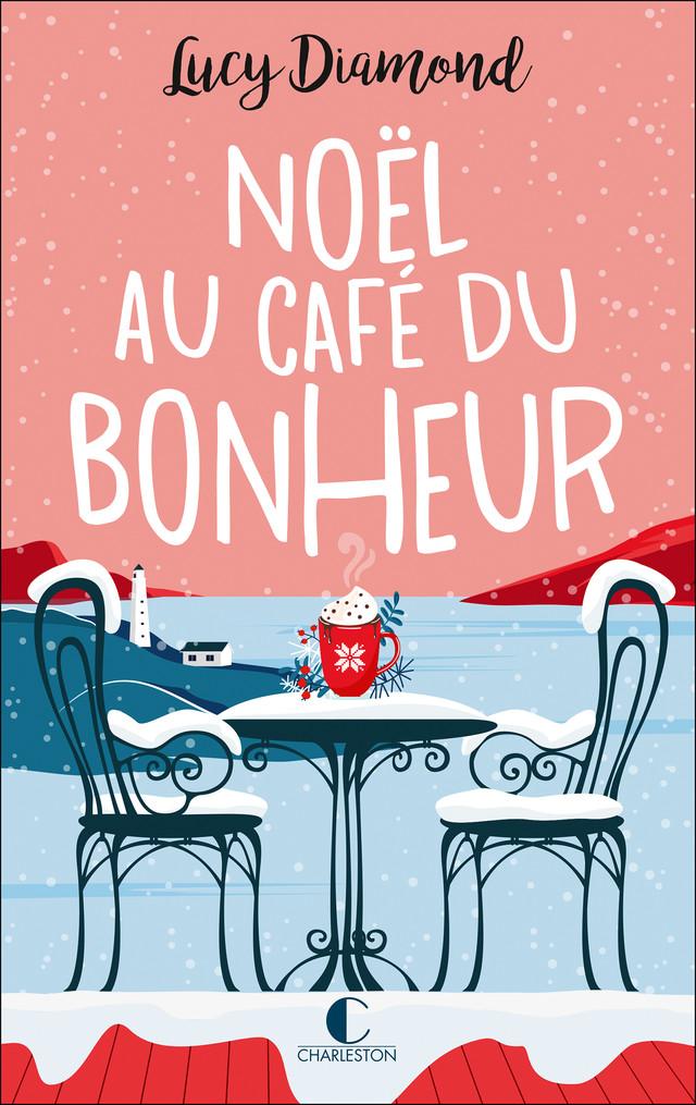Noël au café du bonheur - Lucy Diamond - Éditions Charleston