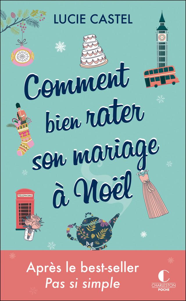 Comment bien rater son mariage à Noël - Lucie Castel - Éditions Charleston