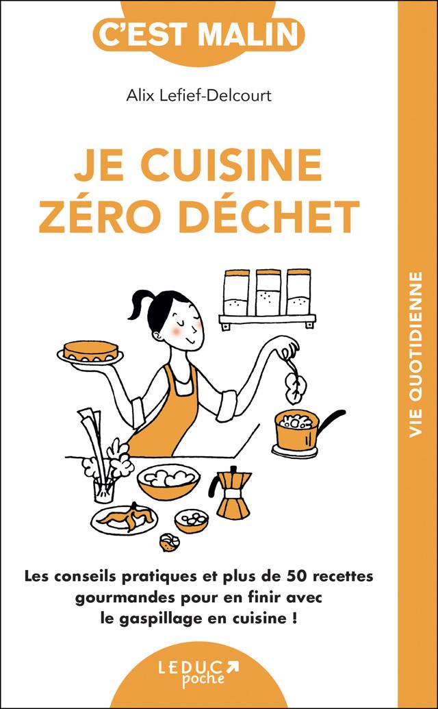 Je cuisine zéro déchet - Alix Lefief-Delcourt - Éditions Leduc