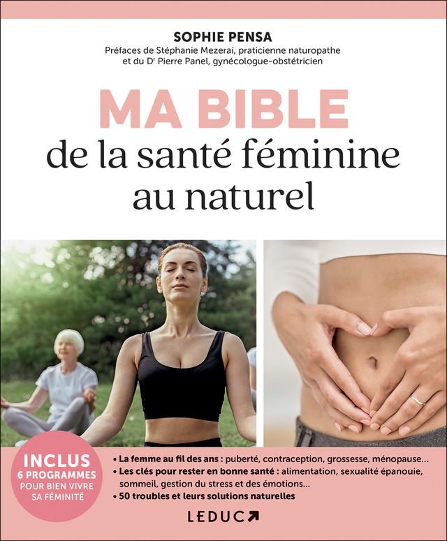 Ma bible de la santé féminine au naturel - Sophie Pensa - Éditions Leduc