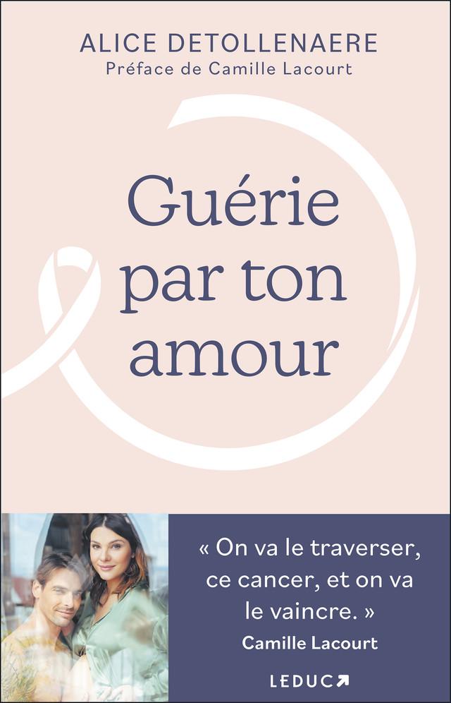 Guérie par ton amour - Alice Detollenaere - Éditions Leduc