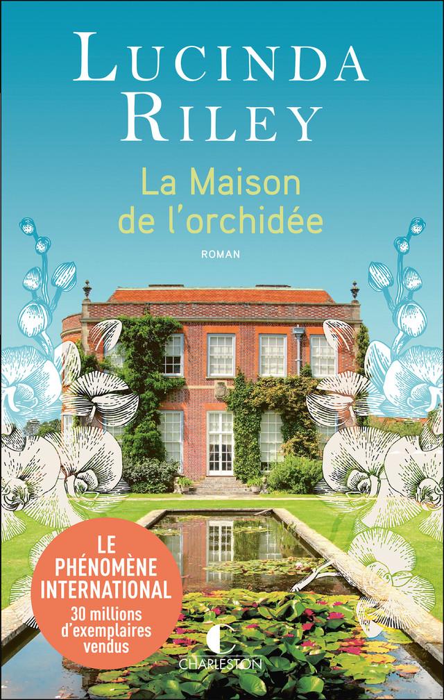 La maison de l'orchidée - Lucinda Riley - Éditions Charleston
