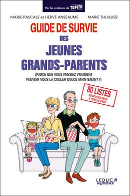 Guide de survie des jeunes grands-parents - Marie-Pascale Anseaume, Marie Thuillier, Hervé Anseaume - Éditions Leduc Humour